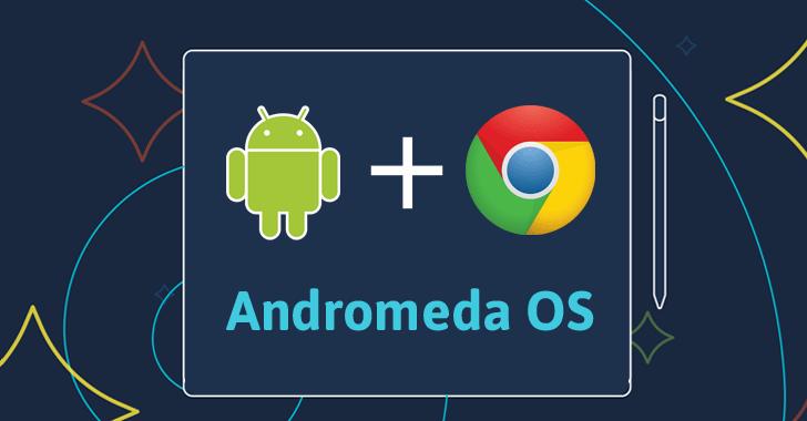 Google Andromeda, OS Gabungan Android dan Chrome OS